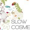 Anche in Italia il beauty è slow.  Nasce Slow Cosmétique Italia.