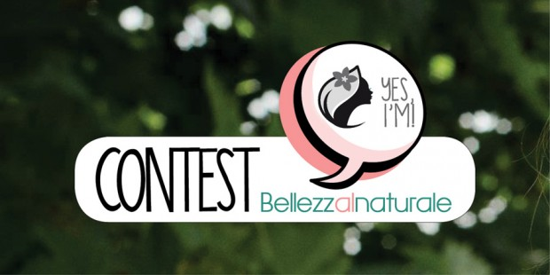 "Ecco le vincitrici -  Contest ""BELLEZZA AL NATURALE yes, I'm"""