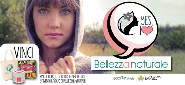"PARTECIPA AL CONTEST ""Bellezza al Naturale, Yes I love!"" E VINCI IL BIO"
